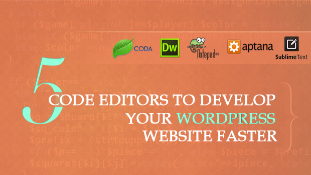 5 Code Editors to Develop Your WordPress Website Faster
